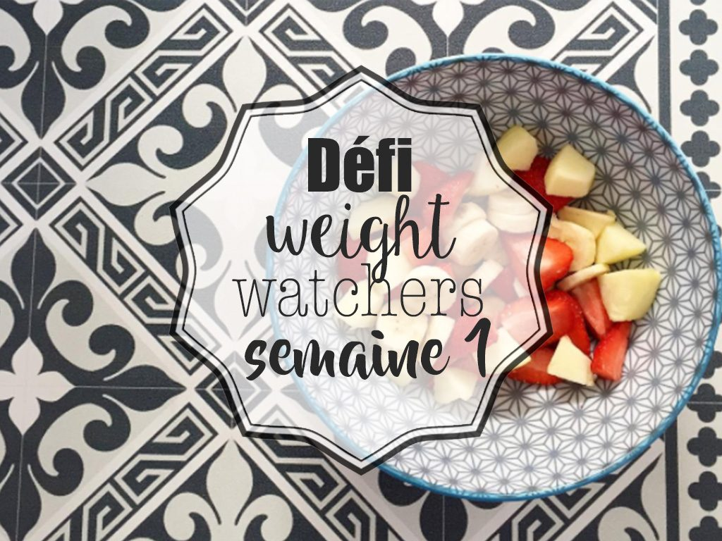 Défi Weight Watchers / 1 semaine