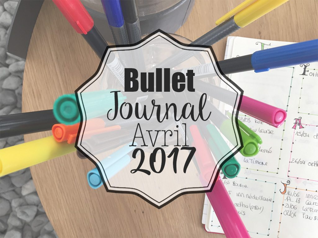 Bullet Journal : Avril 2017