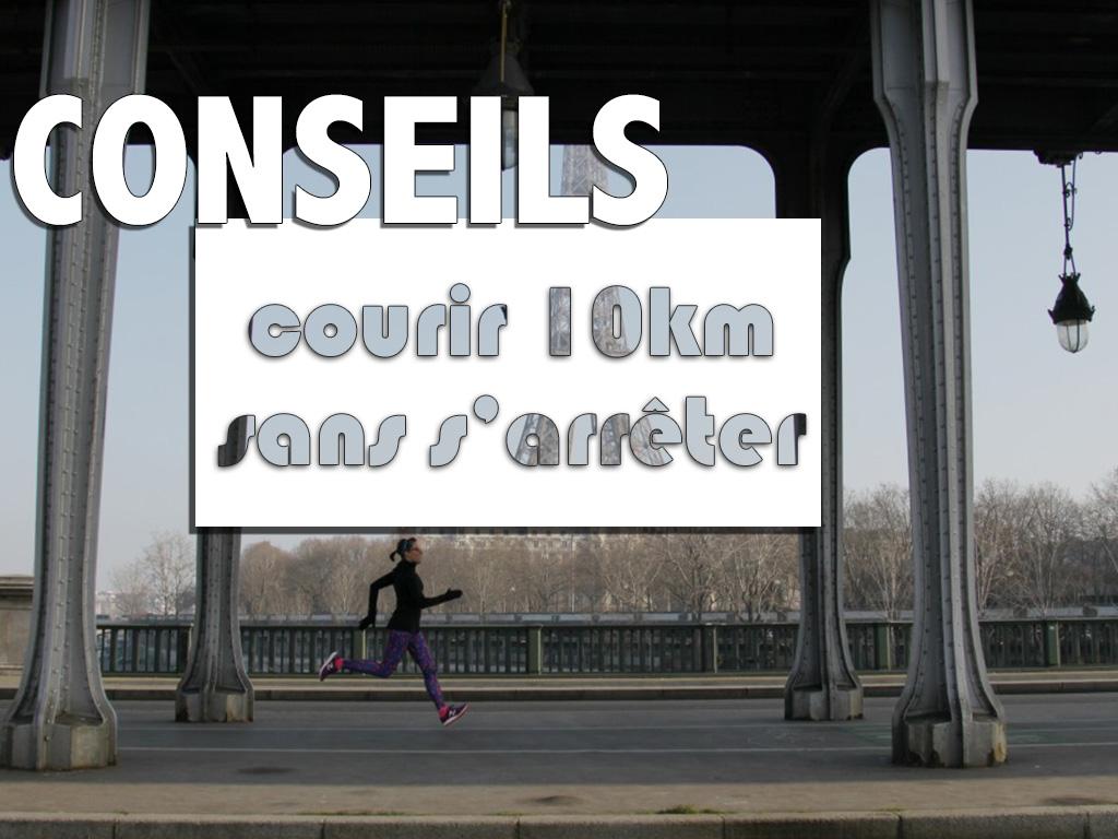 Mes conseils pour courir 10km sans s'arrêter