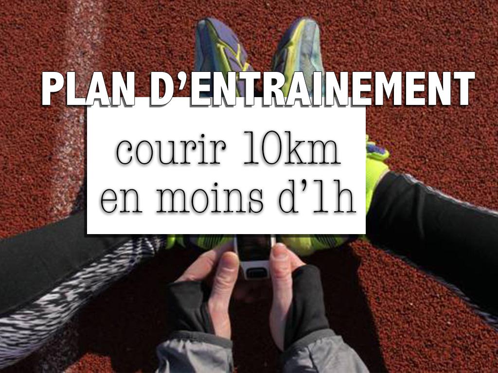 [Plan d'entrainement] Courir 10km en moins d'1 heure