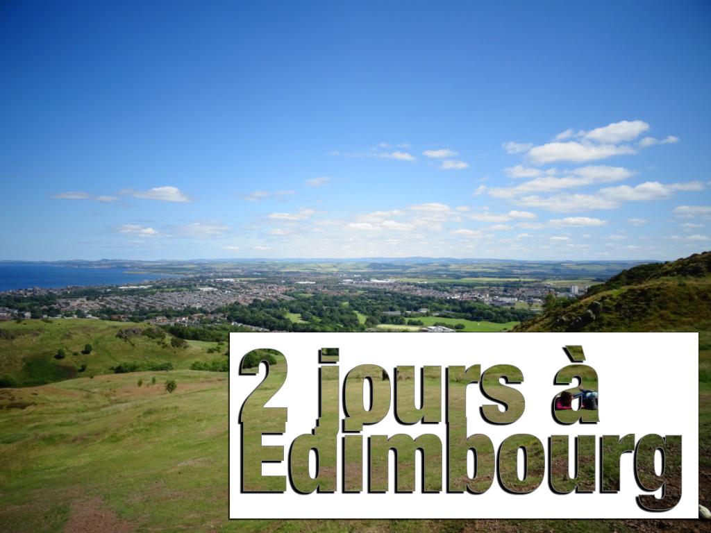 Visiter Edimbourg en 2 jours