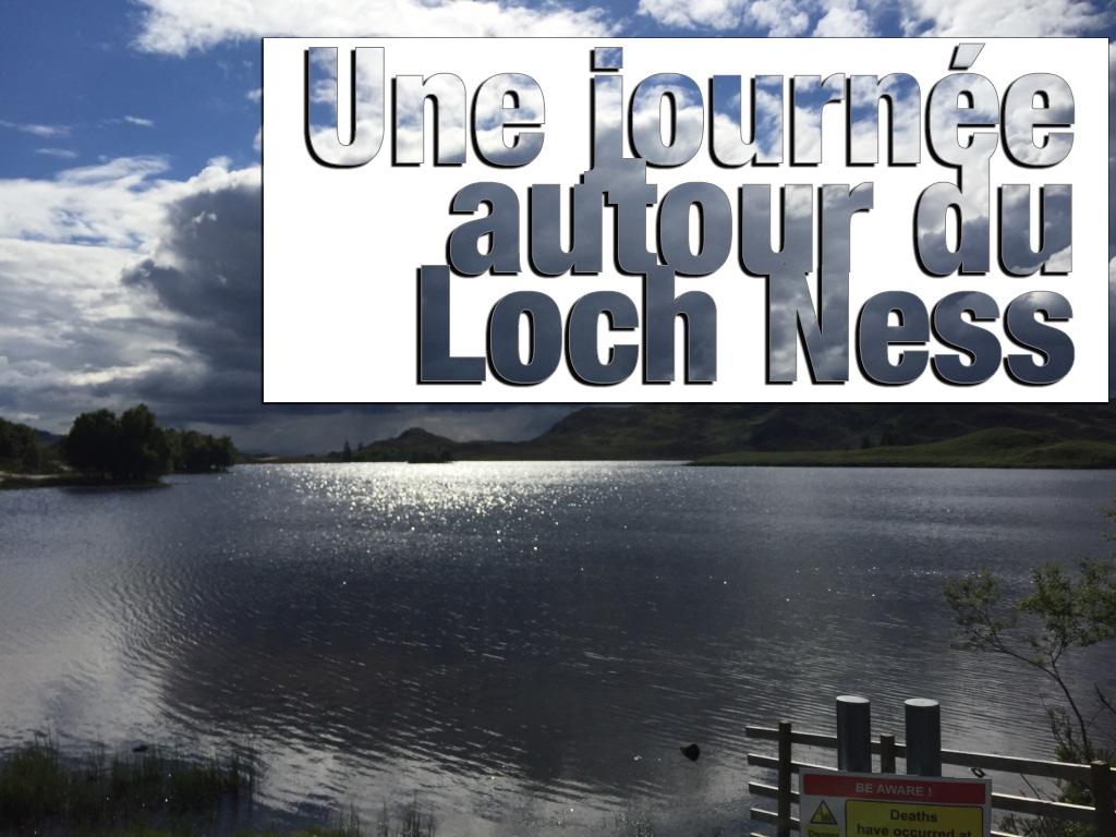 Ecosse : une journée autour du Loch Ness